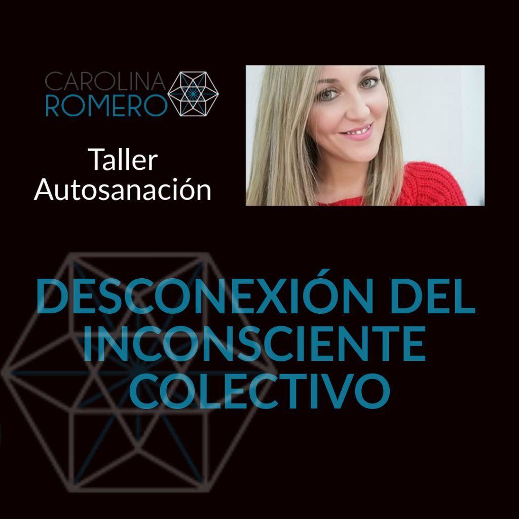 Taller Desconexión del Inconsciente Colectivo